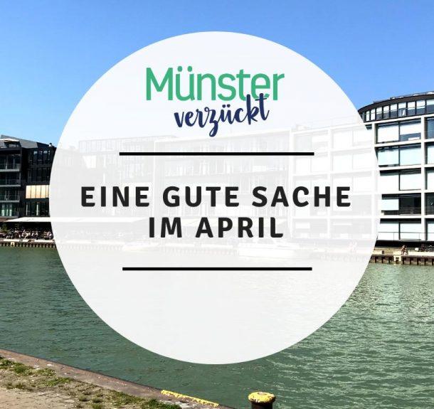 Münster, Gute Sache, April